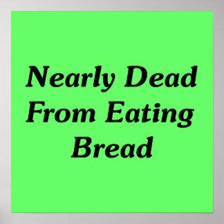 Casi absolutamente de comer el pan póster