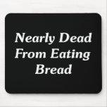 Casi absolutamente de comer el pan alfombrilla de ratón