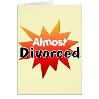 Casi divorciado tarjeta de felicitación