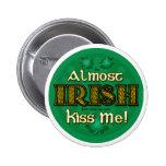 Casi irlandés (botón redondo) pins