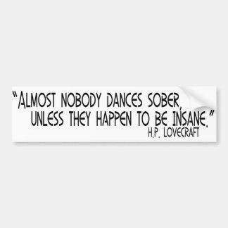 Casi nadie baila sobrio etiqueta de parachoque