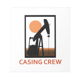 Casing Crew Notepad