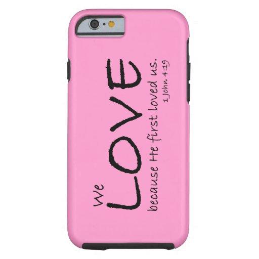 Caso del amor (1 4:19 de Juan) Funda De iPhone 6 Tough