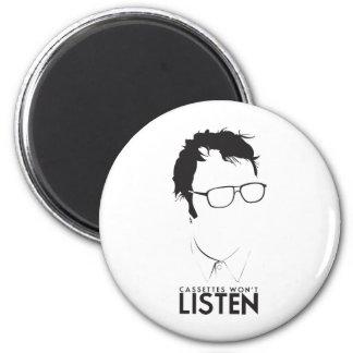 Cassettes Won't Listen 2 Inch Round Magnet