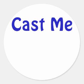 Cast Me Classic Round Sticker