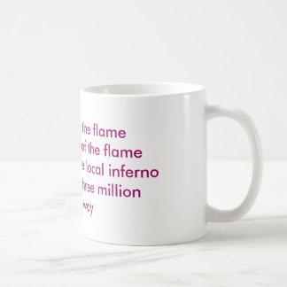 Cast not into the flame coffee mug