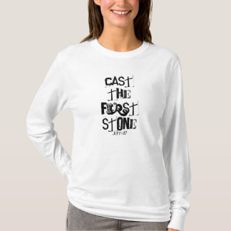 Cast the first stone, John 8:7 - Customized T-Shirt