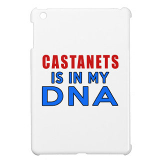 CASTANETS IS IN MY DNA COVER FOR THE iPad MINI