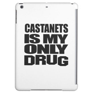 CASTANETS IS MY DRUG