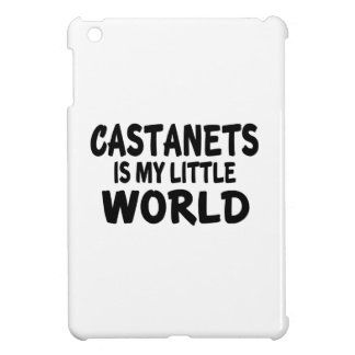CASTANETS IS MY LITTLE WORLD COVER FOR THE iPad MINI