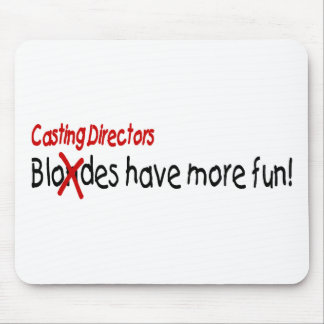 Casting Directors Have More Fun Mouse Pad