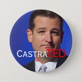 """""""CastraTED"""" with Canadian Ted Cruz Pinback Button"""