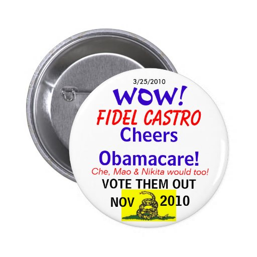 Castro Cheers Obamacare Pinback Buttons