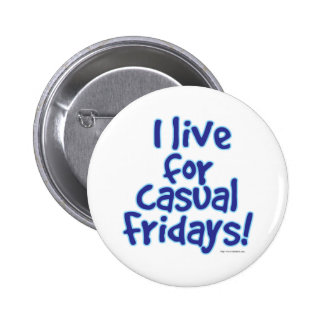 Casual Fridays Pinback Buttons