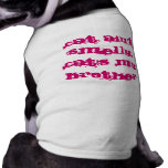 Cat ain't smelly, Cat's my Brother Doggie Shirt