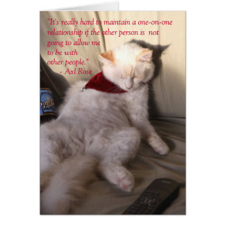 Cat as Axl Rose on monogamy: Card