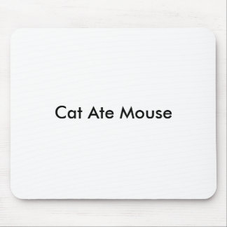 Cat Ate Mouse Mouse Pad
