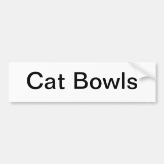 Cat Bowls Sign/ Bumper Sticker