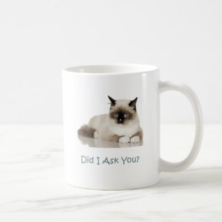Cat: Did I Ask You? Classic White Coffee Mug