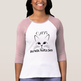 Cat Face Funny Because People Suck T-Shirt