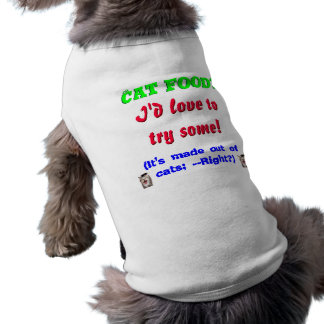 Cat food? Yes! T-Shirt