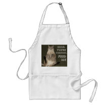 "Cat ""GOOD. YOU'RE COOKING. FEED ME"" Apron"