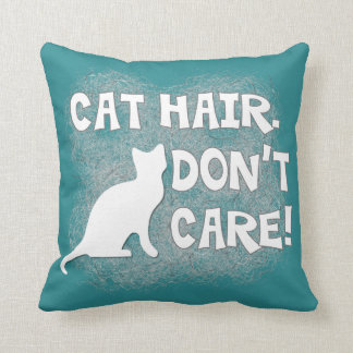 Cat Hair, Don't Care! Pillow