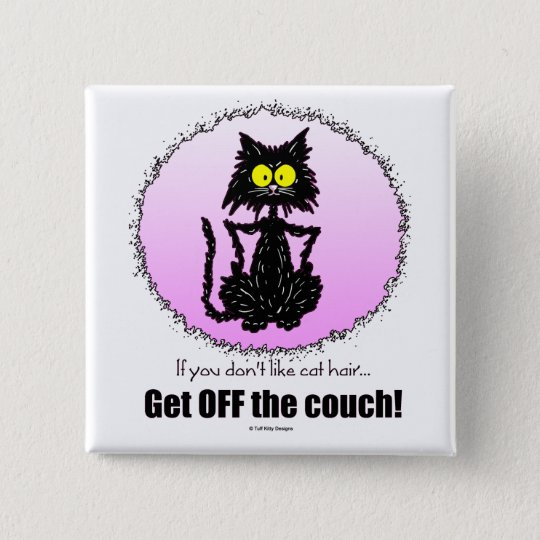 Cat Hair...Gifts for Cat Lovers Button