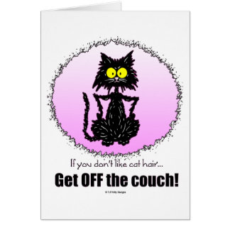 Cat Hair...Gifts for Cat Lovers Greeting Card