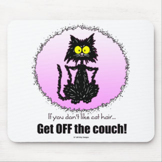 Cat Hair...Gifts for Cat Lovers Mouse Pad