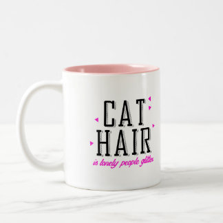 Cat Hair is lonely people glitter Two-Tone Coffee Mug