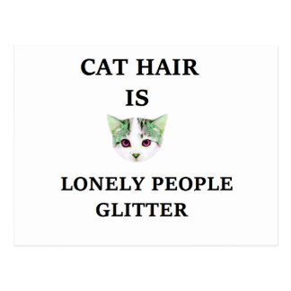 Cat Hair Is Lonely People Glitter Postcard