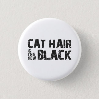 Cat Hair is the New Black Button