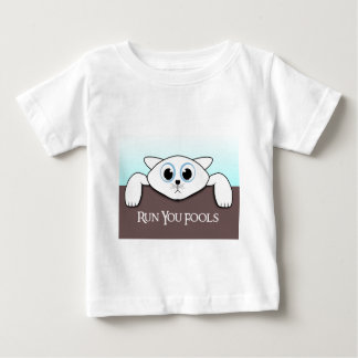 "Cat Hanging ""Run you Fools""  Baby T-Shirt"