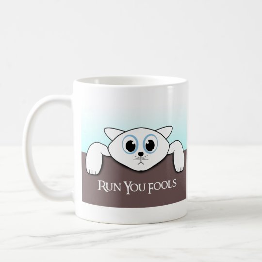 "Cat Hanging ""Run you Fools""  Coffee Mug"