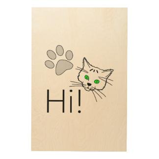Cat - Hi! Wood Print