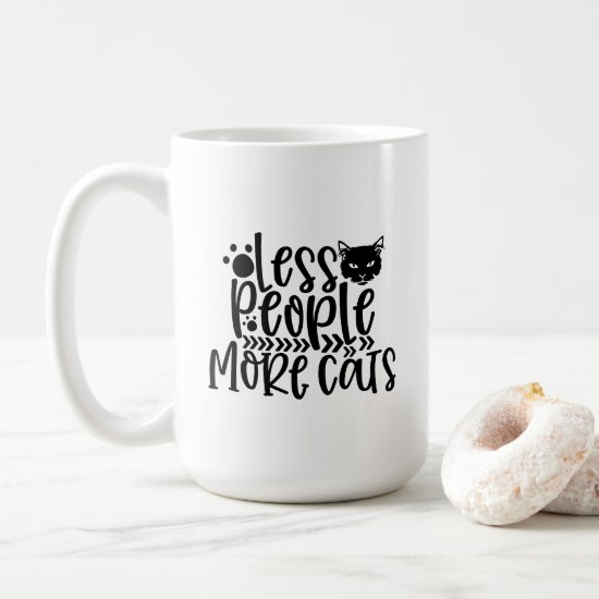 Cat Humor - Less People More Cats Coffee Mug