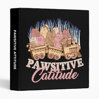 Cat Humor - Pawsitive Attitude - Funny Novelty Binder