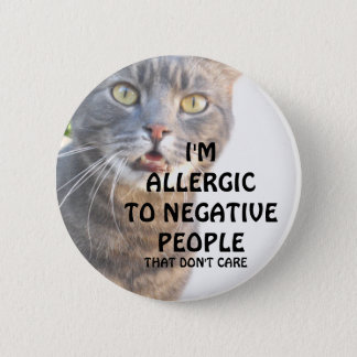 Cat.I'm allergic to negative people_ Pinback Button