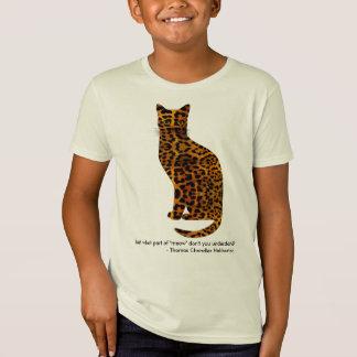 Cat leopard quote - meow T-Shirt