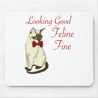 CAT: LOOKING GOOD, FELINE FINE MOUSE PAD