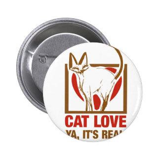 Cat Love - Ya Its Real! Pinback Button
