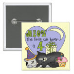 Cat Lover 4th Birthday  T-shirts and Gifts Pin