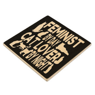 Cat Lover Feminist Wooden Coaster