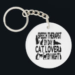 "Cat Lover Speech Therapist Keychain<br><div class=""desc"">This adorable text design featuring the phrase &quot;Speech Therapist by Day Cat Lover by Night&quot; and cute cat profiles is perfect for any speech therapist who loves cats.</div>"
