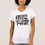 Cat Lover Video Editor Tshirt