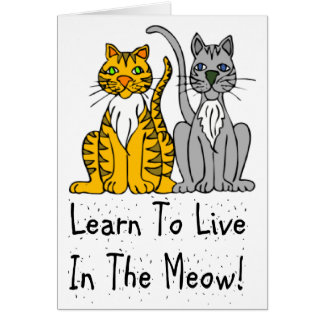 Cat Lovers Learn To Live In the Meow Apparel Card