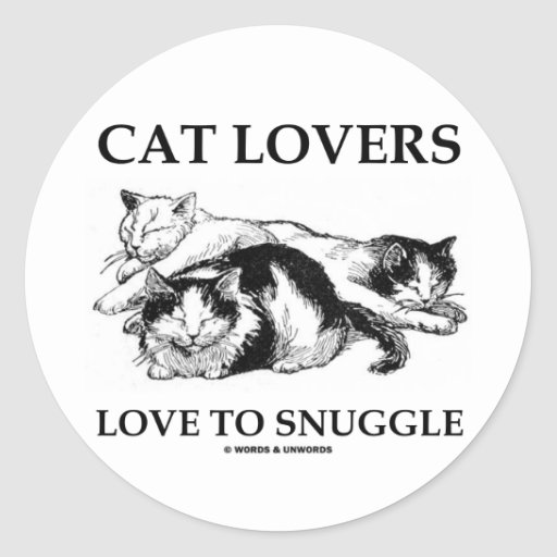 Cat Lovers Love To Snuggle Classic Round Sticker