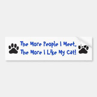 Cat, More People I Meet... Car Bumper Sticker