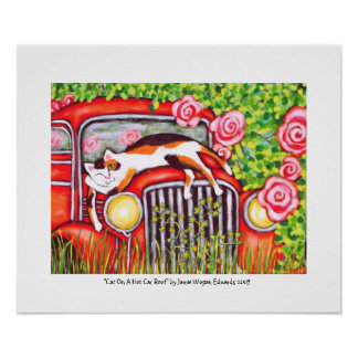"Cat On A Hot Car Roof"" by Jamie Wogan Edwards Poster"